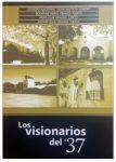 2012 - Los Visionarios del ´37